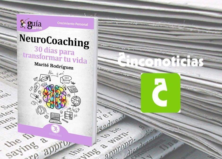 El «GuíaBurros: NeuroCoaching», de Marité Rodríguez, en el periódico digital Cinco Noticias