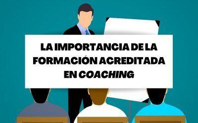 Descubre la importancia de tener una formación acreditada en coaching