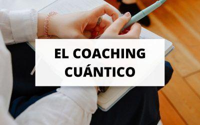 El gran poder transformador que tiene el coaching cuántico